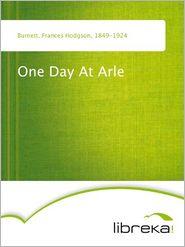 One Day At Arle - Frances Hodgson Burnett