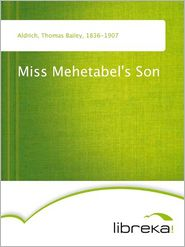 Miss Mehetabel's Son - Thomas Bailey Aldrich