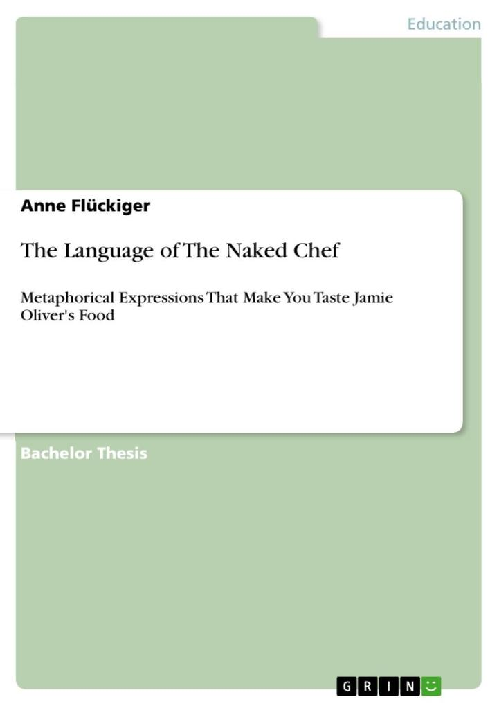 The Language of The Naked Chef als eBook von Anne Flückiger - GRIN Publishing