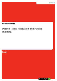 Poland - State Formation and Nation Building - Lea Pfefferle