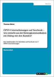 Opnv-Unternehmungen Auf Facebook - Wie Entsteht Aus Der Einwegkommunikation Ein Dialog Mit Den Kunden?
