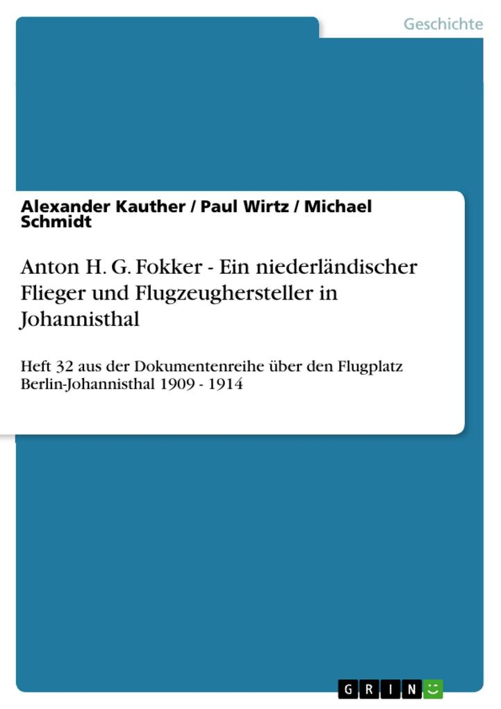 Anton H. G. Fokker - Ein niederländischer Flieger und Flugzeughersteller in Johannisthal als eBook Download von Alexander Kauther, Paul Wirtz, Mic... - Alexander Kauther, Paul Wirtz, Michael Schmidt