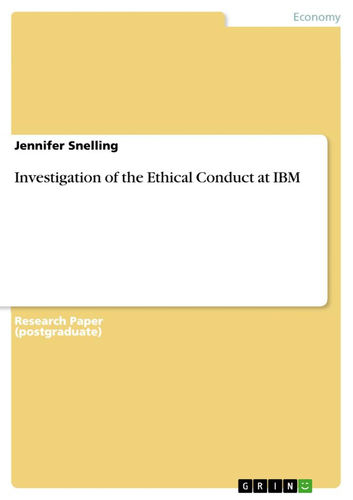 Investigation of the Ethical Conduct at IBM als eBook von Jennifer Snelling - GRIN Publishing