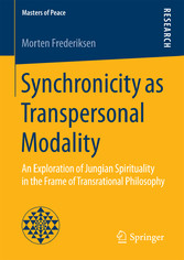 Synchronicity as Transpersonal Modality - An Exploration of Jungian Spirituality in the Frame of Transrational Philosophy - Morten Frederiksen