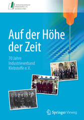 Auf der Höhe der Zeit - 70 Jahre Industrieverband Klebstoffe e. V. - Industrieverband Klebstoffe e. V.