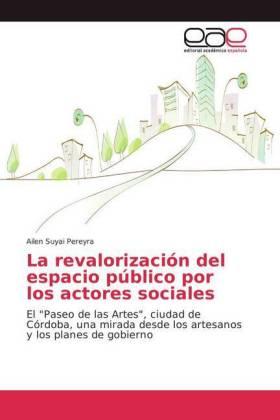 La revalorización del espacio público por los actores sociales - El