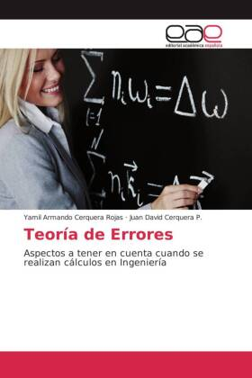 Teoría de Errores - Aspectos a tener en cuenta cuando se realizan cálculos en Ingeniería - Cerquera Rojas, Yamil Armando / Cerquera P., Juan David