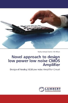 Novel approach to design low power low noise CMOS Amplifier als Buch von Muhammad Zamin Ali Khan - Muhammad Zamin Ali Khan