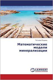 Matematicheskie Modeli Mineralizatsii - Roshchina Tat'yana