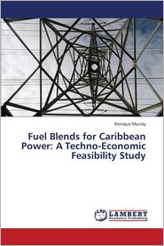 Fuel Blends for Caribbean Power: A Techno-Economic Feasibility Study