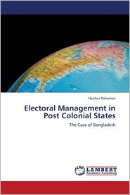 Electoral Management in Post Colonial States