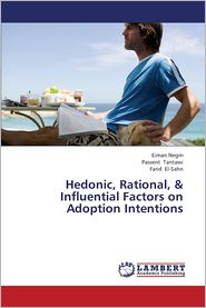 Hedonic, Rational, & Influential Factors on Adoption Intentions
