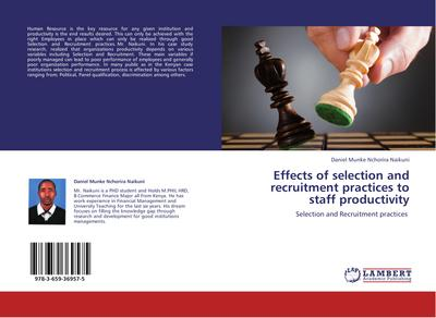 Effects of selection and recruitment practices to staff productivity - Daniel Munke Nchorira Naikuni