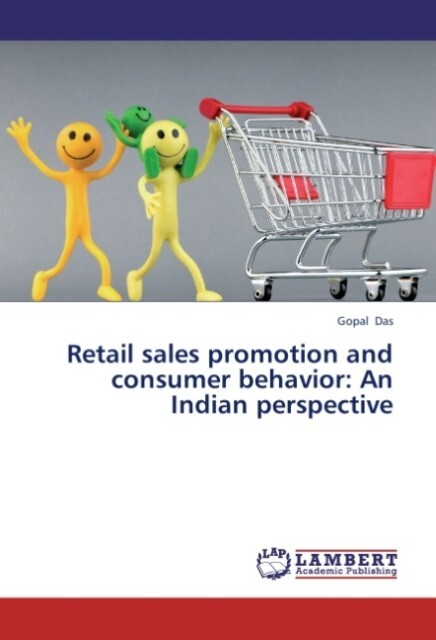 Retail sales promotion and consumer behavior: An Indian perspective als Buch von Gopal Das - Gopal Das