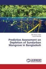 Predictive Assessment on Depletion of Sundarban Mangrove in Bangladesh - Islam MD Nazrul, Mostafa Golam