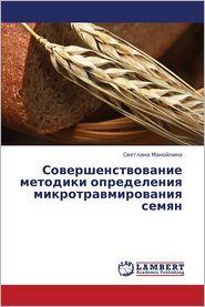Sovershenstvovanie Metodiki Opredeleniya Mikrotravmirovaniya Semyan