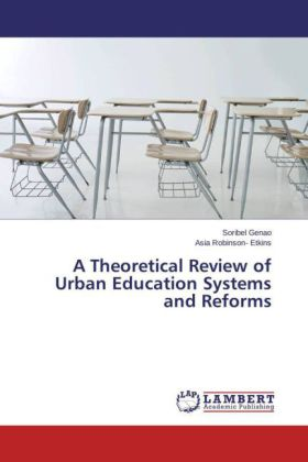 A Theoretical Review of Urban Education Systems and Reforms - Genao, Soribel / Robinson- Etkins, Asia