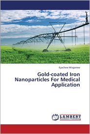 Gold-Coated Iron Nanoparticles for Medical Application