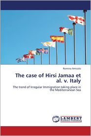 The Case of Hirsi Jamaa et al. V. Italy