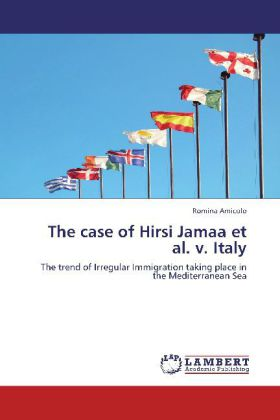 The case of Hirsi Jamaa et al. v. Italy - The trend of Irregular Immigration taking place in the Mediterranean Sea - Amicolo, Romina