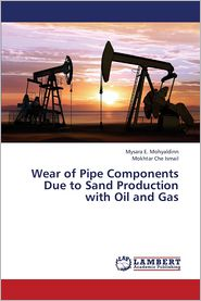 Wear of Pipe Components Due to Sand Production with Oil and Gas