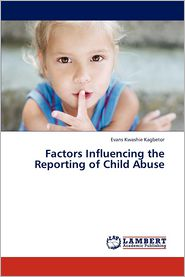 Factors Influencing the Reporting of Child Abuse - Kagbetor Evans Kwashie
