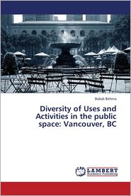 Diversity of Uses and Activities in the Public Space: Vancouver, BC