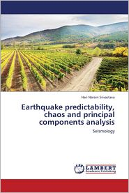 Earthquake Predictability, Chaos and Principal Components Analysis - Srivastava Hari Narain