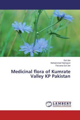 Medicinal flora of Kumrate Valley KP Pakistan - Jan, Gul / Hamayun, Muhammad / Gul Jan, Farzana