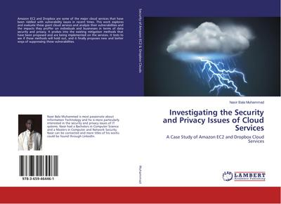 Investigating the Security and Privacy Issues of Cloud Services - Nasir Bala Muhammad