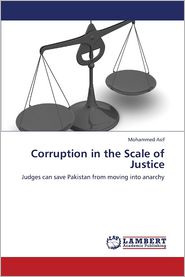 Corruption in the Scale of Justice - Asif Mohammed