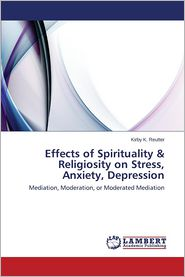 Effects of Spirituality & Religiosity on Stress, Anxiety, Depression
