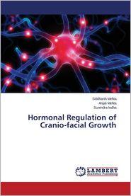 Hormonal Regulation of Cranio-Facial Growth - Mehta Siddharth, Mehta Anjali, Lodha Surendra