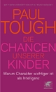 Die Chancen unserer Kinder - Paul Tough