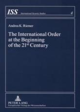 The International Order at the Beginning of the 21st Century - Andrea K Riemer