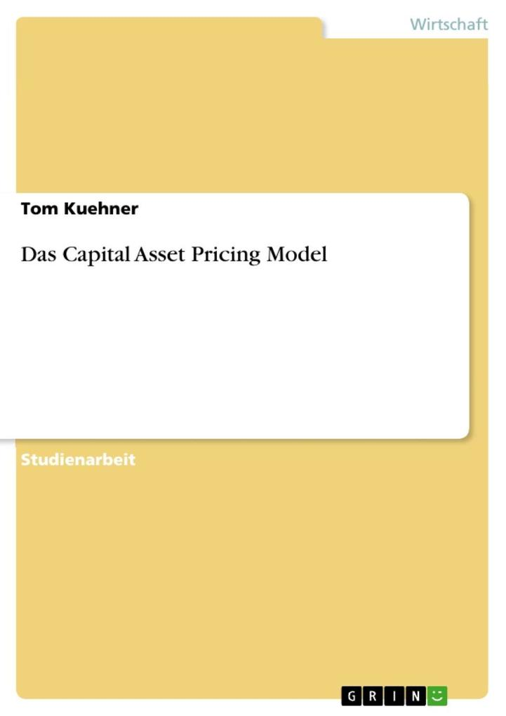 Das Capital Asset Pricing Model als eBook von Tom Kuehner - GRIN Verlag