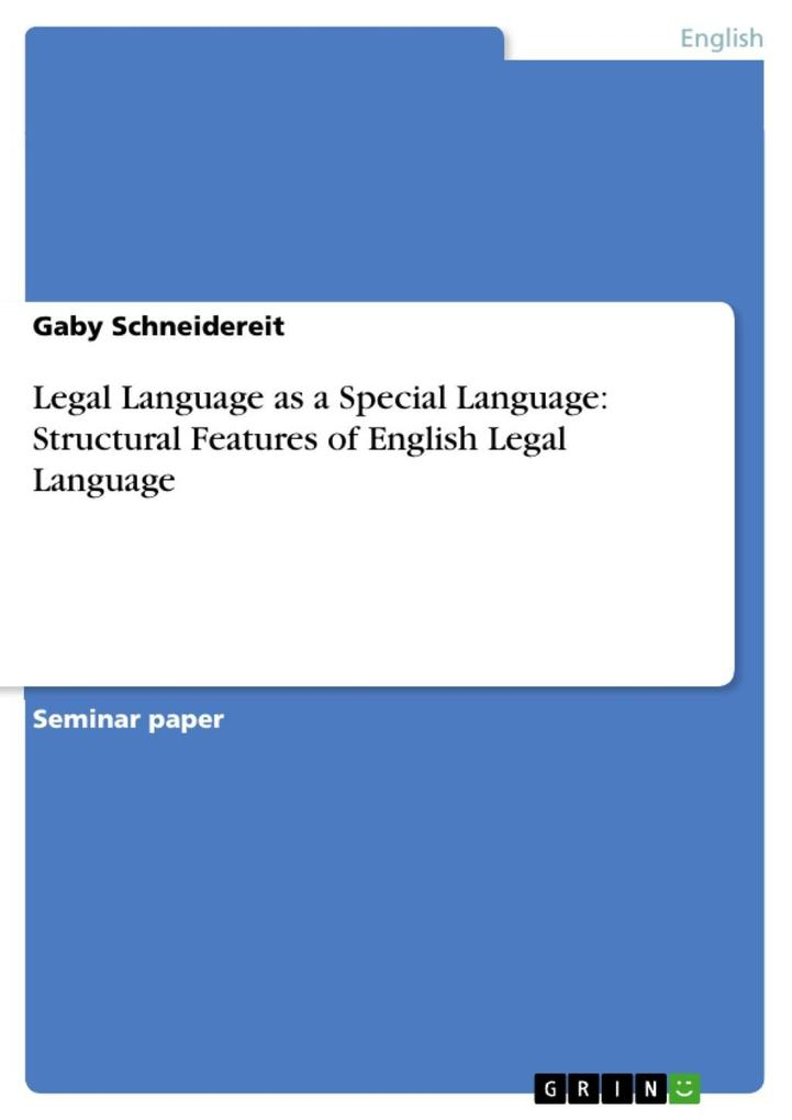 Legal Language as a Special Language: Structural Features of English Legal Language als eBook von Gaby Schneidereit - GRIN Publishing