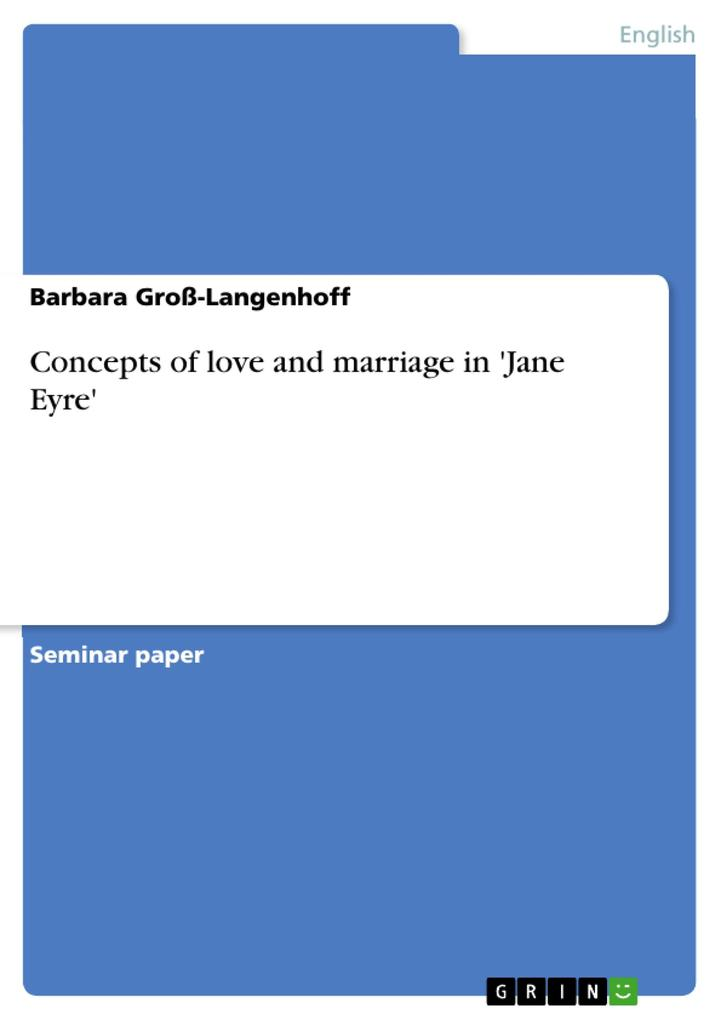 Concepts of love and marriage in ´Jane Eyre´ als eBook Download von Barbara Groß-Langenhoff - Barbara Groß-Langenhoff