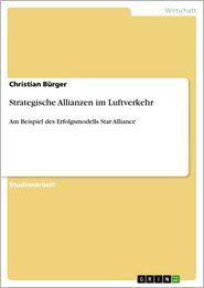 Strategische Allianzen im Luftverkehr: Am Beispiel des Erfolgsmodells Star Alliance