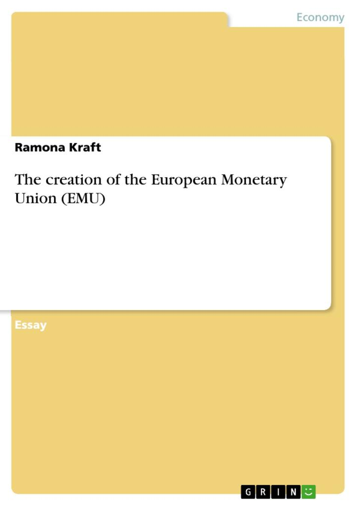 The creation of the European Monetary Union (EMU) als eBook von Ramona Kraft - GRIN Publishing