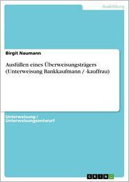 Ausfüllen eines Überweisungsträgers (Unterweisung Bankkaufmann / -kauffrau)