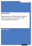 Narloch, Jessica: Ritual murder and witchcraft in Southern Africa in relation to Unity Dow´s The Screaming of the Innocent
