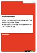 Höhendinger, Katharina: Zwei Staaten in Deutschland: Auftakt zur neuen Ostpolitik in der Regierungserklärung von Willy Brandt am 28. Oktober 1969
