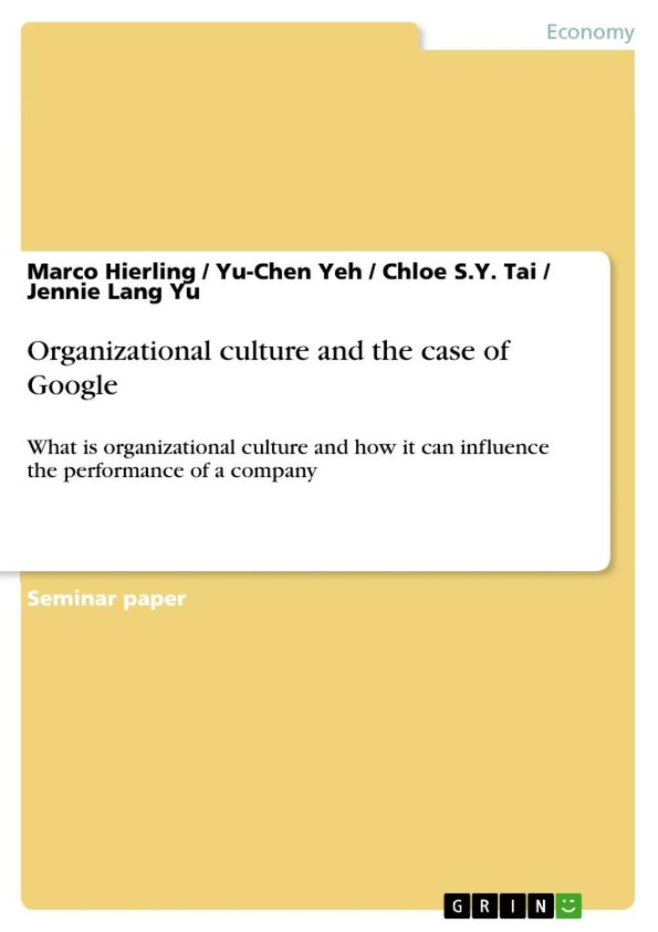 Organizational culture and the case of Google als eBook Download von Marco Hierling, Yu-Chen Yeh, Chloe S.Y. Tai, Jennie Lang Yu - Marco Hierling, Yu-Chen Yeh, Chloe S.Y. Tai, Jennie Lang Yu