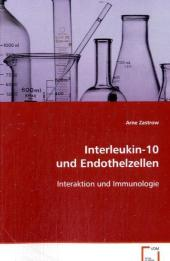 Interleukin-10 und Endothelzellen - Arne Zastrow
