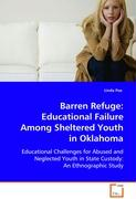 Barren Refuge: Educational Failure Among ShelteredYouth in Oklahoma