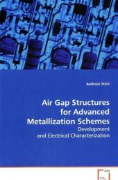 Air Gap Structures for Advanced Metallization Schemes - Andreas Stich