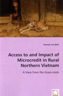 Access to and impact of Microcredit in rural Northern Vietnam - Bloh, Hannah von