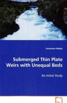 Submerged Thin Plate Weirs with Unequal Beds - An Initial Study - Nalder, Guinevere