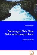 Submerged Thin Plate Weirs with Unequal Beds